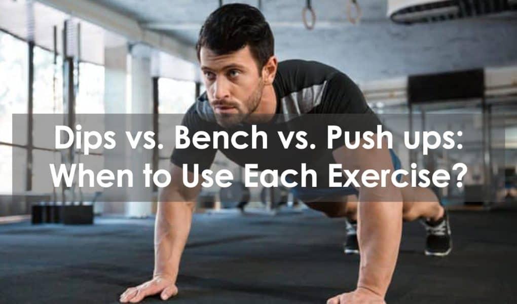 dips vs bench vs push ups