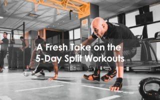 5 day split workout