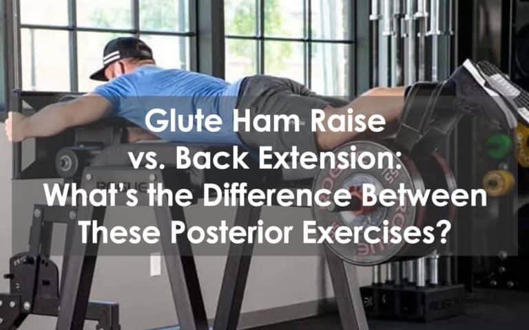 glute ham raise vs back extension