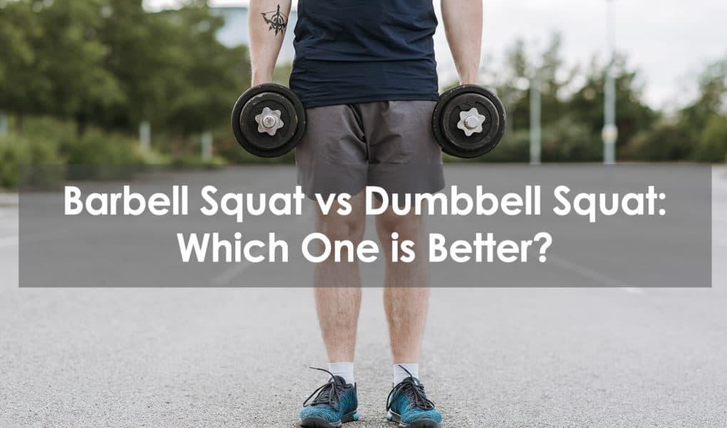 barbell squat vs dumbbell squat