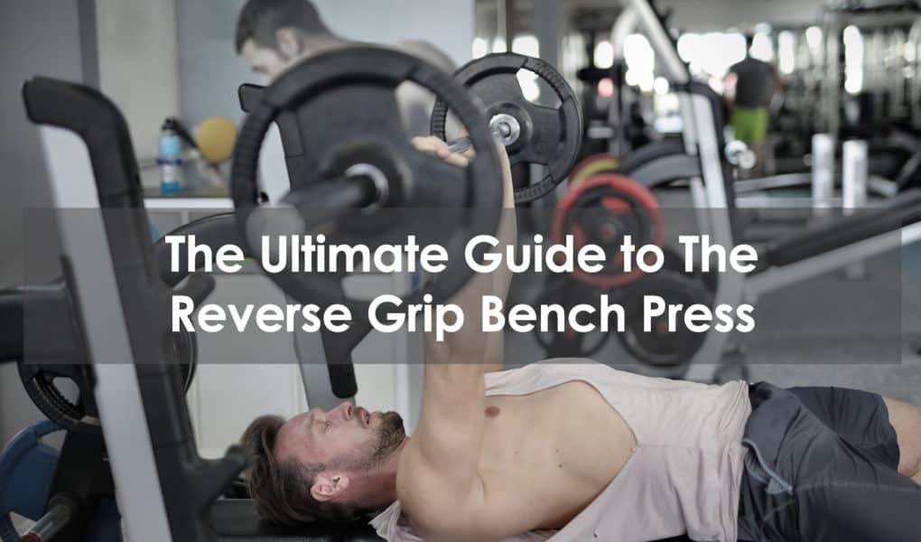reverse grip bench press