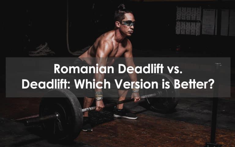 romanian deadlift vs deadlift