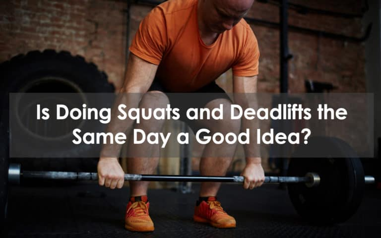 Squats and deadlifts the same day